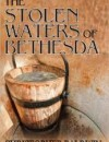 The Stolen Waters Of Bethesda