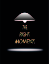 The Right Moment