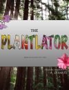 The Plantlator
