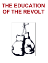 THE EDUCATION OF THE REVOLT